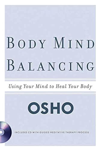 9780312334444: Body Mind Balancing: Using Your Mind to Heal Your Body