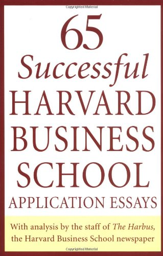 9780312334482: 65 Successful Harvard Business School Application Essays: With Analysis by the Staff of the Harbus, the Harvard Business School Newspaper
