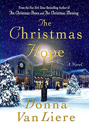 The Christmas Hope (Christmas Hope Series #3): VanLiere, Donna
