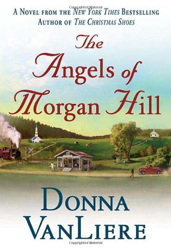 9780312334529: The Angels of Morgan Hill (Women of Faith Fiction)