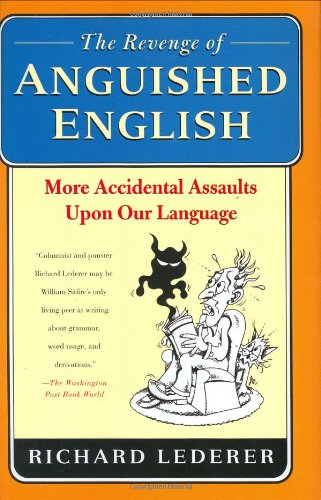 9780312334932: The Revenge of Anguished English: More Accidental Assaults Upon Our Language