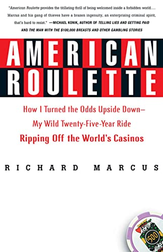 9780312336011: American Roulette: How I Turned the Odds Upside Down---My Wild Twenty-Five-Year Ride Ripping Off the World's Casinos (Thomas Dunne Books)