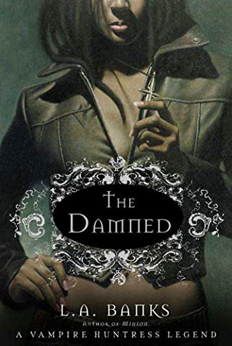 Damned: A Vampire Huntress Legend