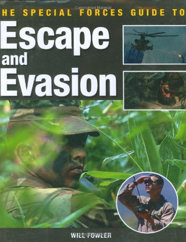 9780312336530: The Special Forces Guide to Escape and Evasion