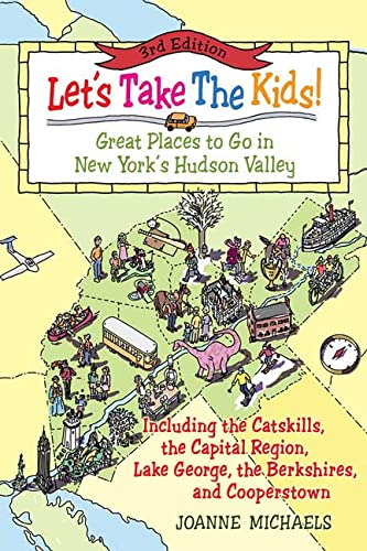9780312336646: Let's Take The Kids!, 3rd Edition: Great Places to Go in New York's Hudson Valley (Let's Take the Kids!: Great Places to Go in New York's Hudson Valley)