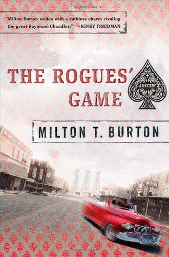 The Rogues' Game: Burton, Milton T.