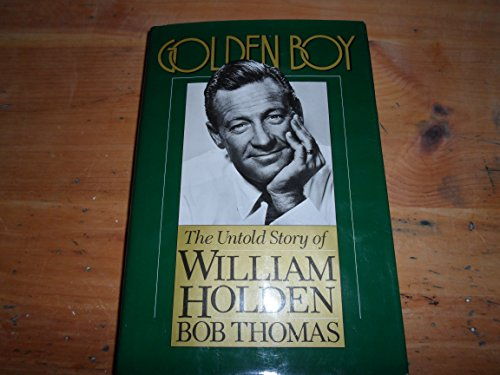 9780312336974: Golden Boy: The Untold Story of William Holden