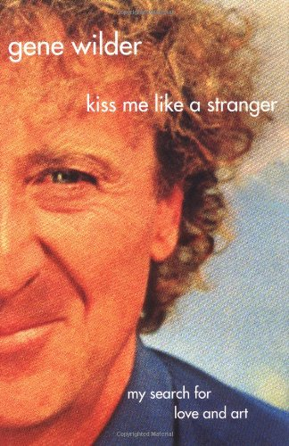 9780312337063: Kiss Me Like a Stranger: My Search for Love and Art