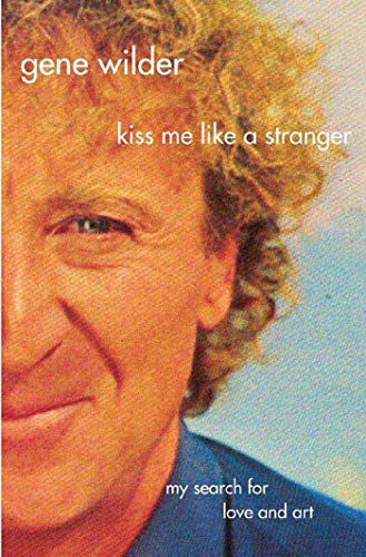 9780312337070: Kiss Me Like A Stranger: My Search for Love and Art