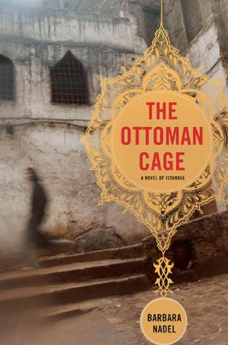 The Ottoman Cage: A Novel of Istanbul (0312337698) by Nadel, Barbara