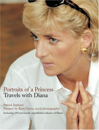 Portraits of a Princess: Travels with Diana: Jephson, Patrick