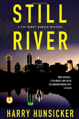 Still River (Lee Henry Oswald Mystery Series #1): Hunsicker, Harry