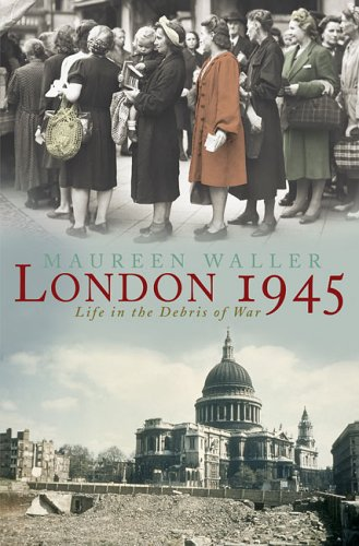 9780312338039: London 1945: Life in the Debris of War