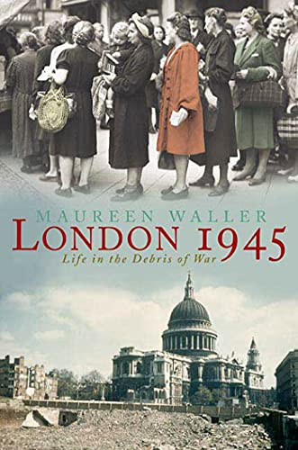 9780312338046: London 1945: Life in the Debris of War