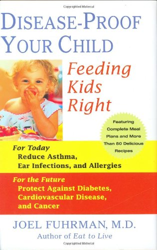 9780312338053: Disease-Proof Your Child: Feeding Kids Right