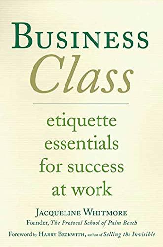 9780312338091: Business Class: Etiquette Essentials for Success at Work
