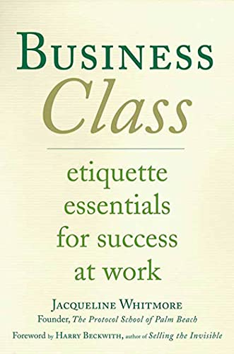 9780312338091: Business Class: Etiquette Essentials for Success at Work