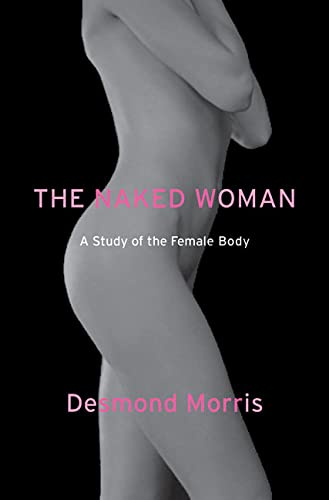 9780312338527: The Naked Woman: A Study of the Female Body