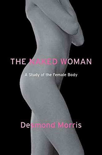 9780312338534: The Naked Woman: A Study of the Female Body