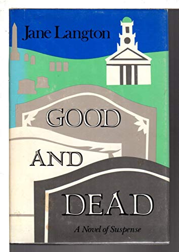 GOOD & DEAD [Inscribed Copy]: Langton, Jane