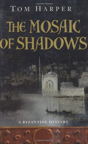 9780312338671: The Mosaic of Shadows (Novels of the Crusades)