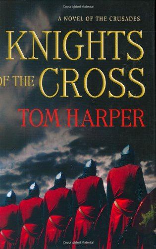 9780312338701: Knights of the Cross: A Novel of the Crusades (Novels of the Crusades)