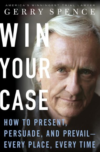 9780312338817: Win Your Case: How to Present, Persuade, and Prevail--Every Place, Every Time