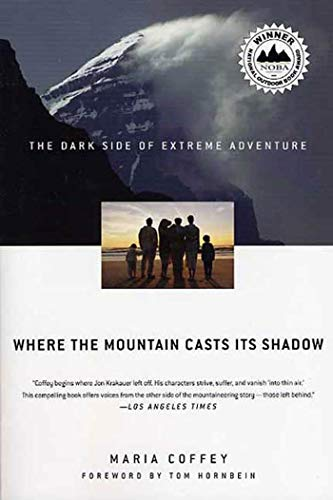 9780312339012: Where the Mountain Casts Its Shadow: The Dark Side of Extreme Adventure