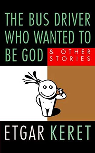 9780312339258: The Bus Driver Who Wanted to Be God: and Other Stories
