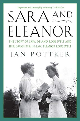 9780312339395: Sara and Eleanor: The Story of Sara Delano Roosevelt and Her Daughter-in-Law, Eleanor Roosevelt