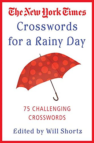 9780312339524: The New York Times Crosswords for a Rainy Day: 75 Challenging Crosswords (New York Times Crossword Puzzles)