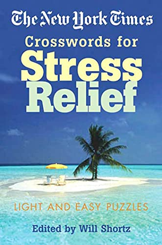 9780312339531: The New York Times Crosswords for Stress Relief: Light and Easy Puzzles (New York Times Crossword Puzzles)