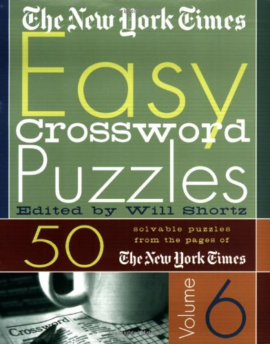 9780312339579: The New York Times Easy Crossword Puzzles Volume 6: 50 Solvable Puzzles from the Pages of The New York Times