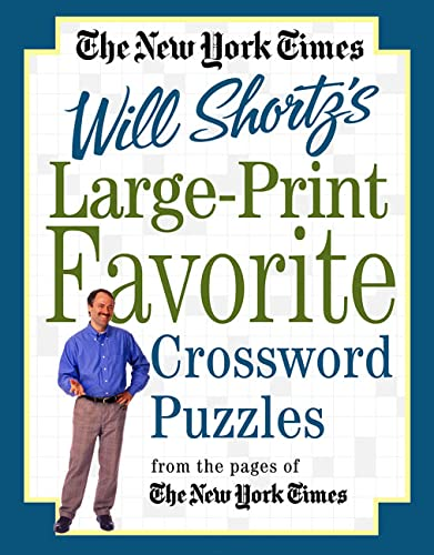 The New York Times Large-Print Will Shortz's Favorite Crossword Puzzles: From the Pages of The...