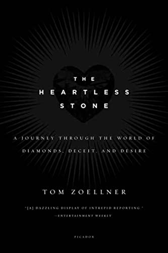 9780312339708: The Heartless Stone: A Journey Through the World of Diamonds, Deceit, and Desire