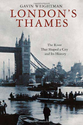 9780312340179: London's Thames: The River That Shaped a City and Its History