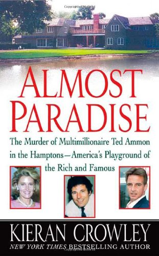9780312340230: Almost Paradise: The East Hampton Murder of Ted Ammon