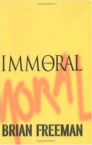 Immoral: Freeman, Brian