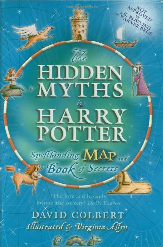 9780312340506: The Hidden Myths in Harry Potter: Spellbinding Map and Book of Secrets