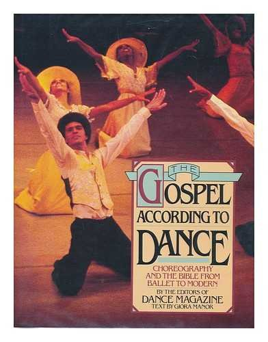 9780312340520: The Gospel According to Dance: Choreography and the Bible from Ballet to Modern
