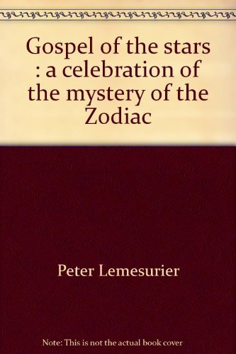 9780312340674: Gospel of the stars: A celebration of the mystery of the Zodiac