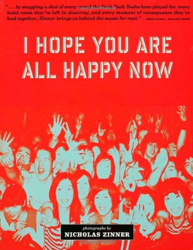 I HOPE YOU ARE ALL HAPPY NOW photographs by NICHOLAS ZINNER (Signed): Nicholas Zinner, Jim Jarmusch...
