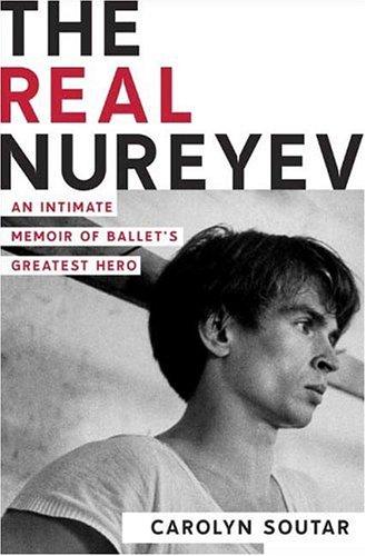 9780312340971: The Real Nureyev: An Intimate Memoir of Ballet's Greatest Hero