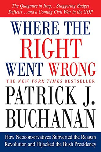 9780312341169: Where the Right Went Wrong: How Neoconservatives Subverted the Reagan Revolution and Hijacked the Bush Presidency