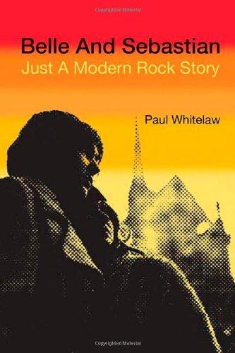 Belle and Sebastian: Just a Modern Rock Story: Whitelaw, Paul