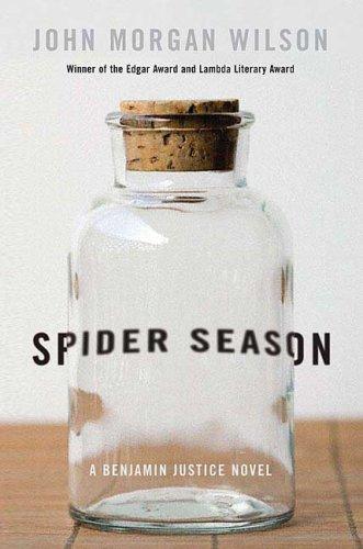 Spider Season: A Benjamin Justice Novel (Benjamin: Wilson, John Morgan