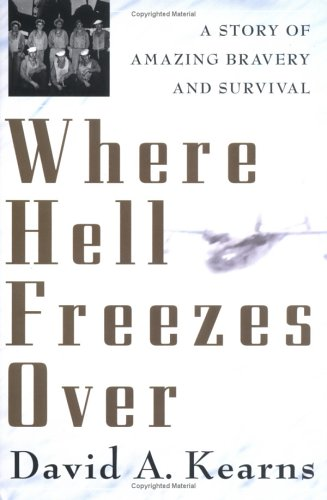 9780312342050: Where Hell Freezes Over: A Story of Amazing Bravery and Survival