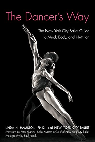 9780312342357: The Dancer's Way: The New York City Ballet Guide to Mind, Body, and Nutrition