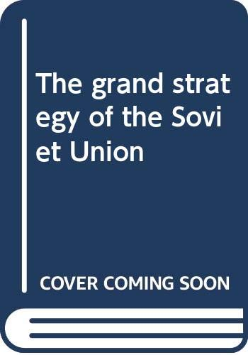 9780312342586: The Grand Strategy of the Soviet Union