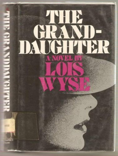 The Granddaughter: Wyse, Lois